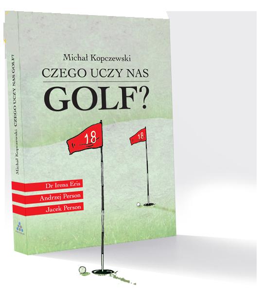 Czego Uczy Nas Golf?